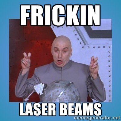 Dr Evil Meme: Frickin Laser Beams